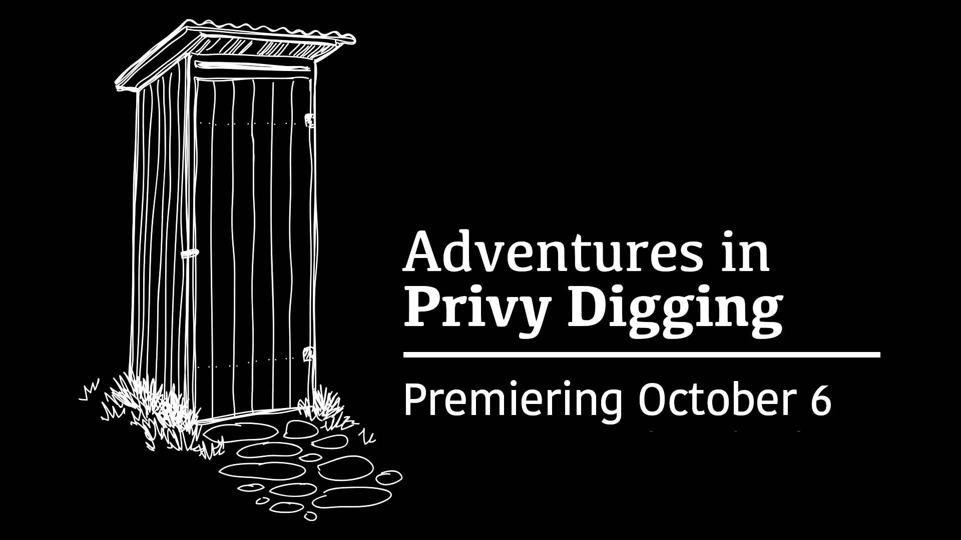 Adventures in Privy Digging title card