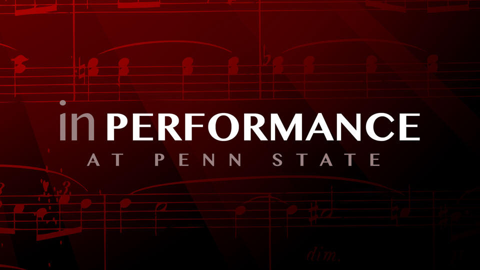In Performance and Penn State