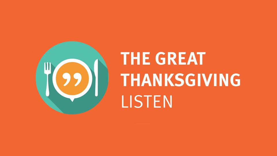 TEXT: The Great Thanksgiving Listen