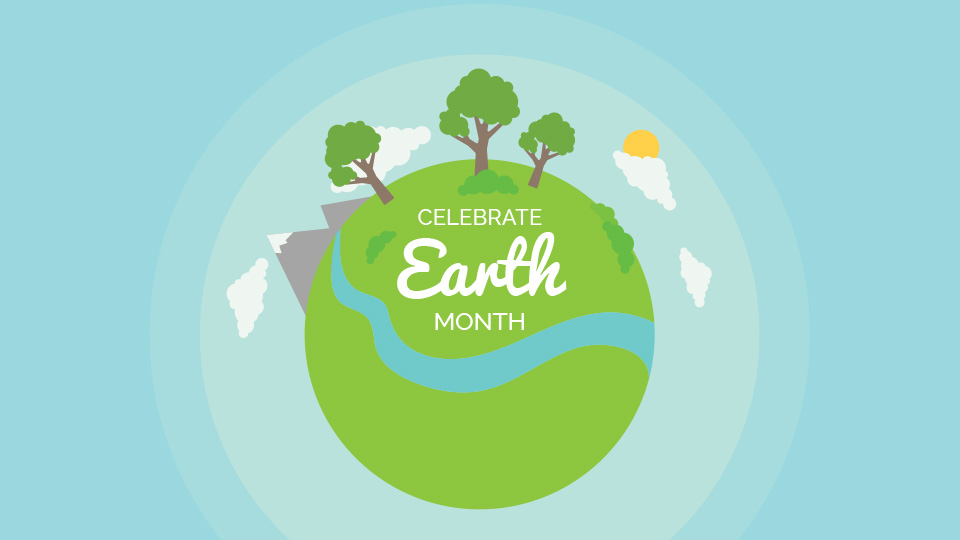 Celebrate Earth Month
